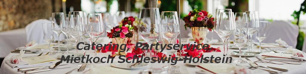 Catering, Partyservice, Mietkoch Schleswig-Holstein